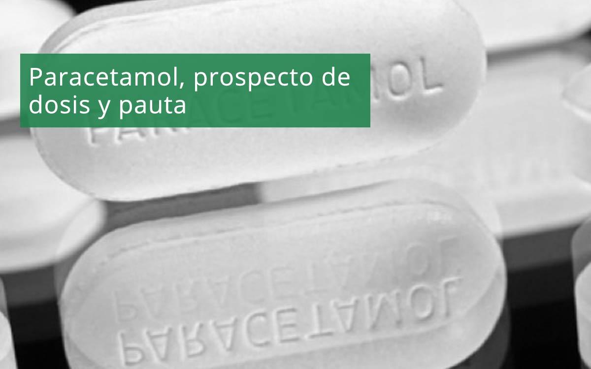 Paracetamol, prospecto de dosis y pauta